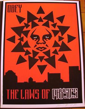 Shepard Fairey, Obey the Laws of Physics