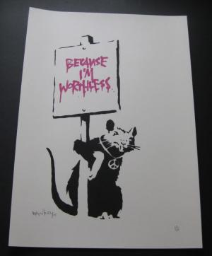 Banksy, Because I'm Worthless Unsigned